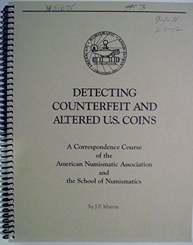 Detecting Counterfeit and Altered U.S. Coins (ANA correspondence course)
