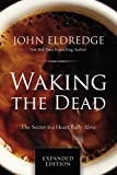 Waking the Dead: The Secret to a Heart Fully Alive