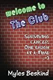 Welcome to the Club! Surviving Cancer, One Laugh at a Time
