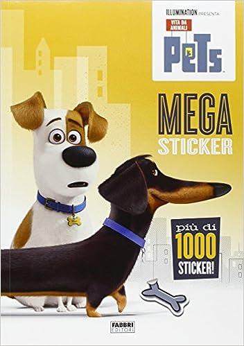 Mega Sticker Pets Vita Da Animali Con Adesivi Ediz Illustrata