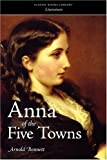 Anna of the Five Towns, Arnold Bennett, 1600962068