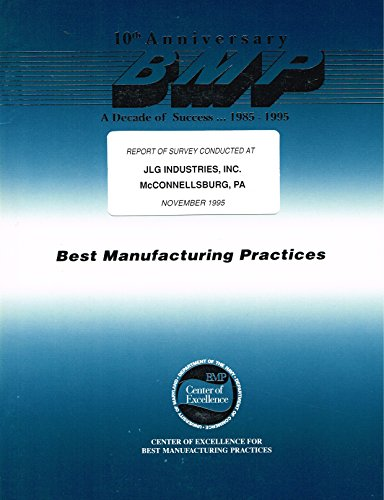 Best Manufacturing Practices. Report of Survey Conducted at JLG INDUSTRIES, INC., McCONNELSBURG, PENNSYLVANIA, November 1995