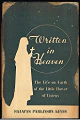 Written in Heaven:  The Life on Earth of the Little Flower of Lisieux Hardcover