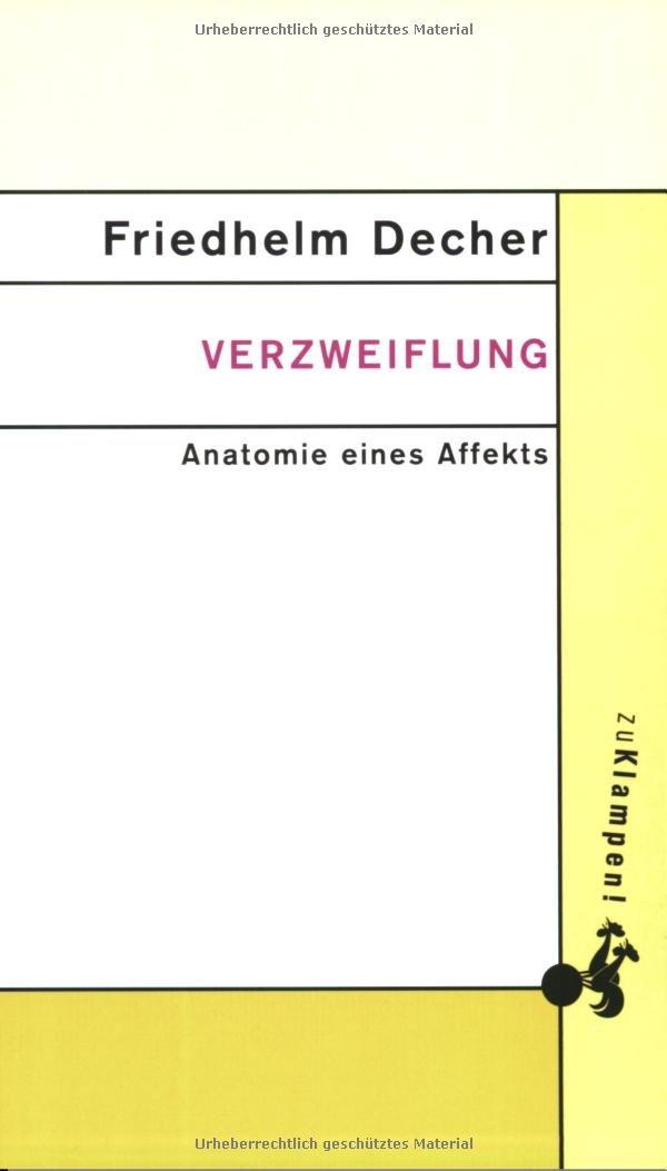 Verzweiflung: Anatomie eines Affektes: Amazon.de: Friedhelm Decher ...