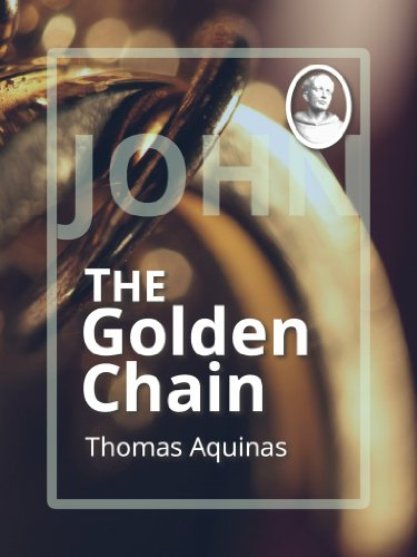 The Golden Chain: John (Catena Aurea)