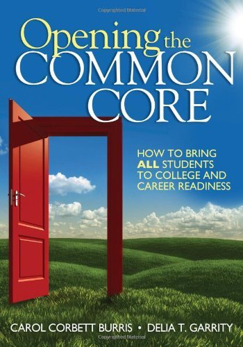 Opening the Common Core: How to Bring ALL Students to College and Career Readiness by Carol Corbett Burris (2012-03-13)