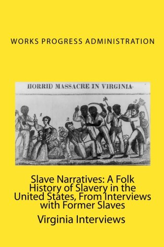 slave interviews Slave narratives: a folk history of slavery in the united states from interviews with former slaves south carolina narratives, part 4 - kindle edition by united states.
