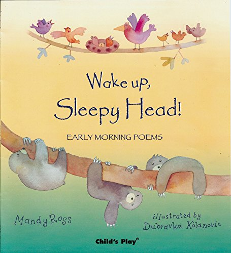 Wake Up, Sleepy Head!: Early Morning Poems