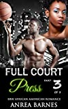 African American Romance: Full Court Press Part Three (New Adult and College Interracial BBW Basketball Romance) (United State Inspirational Taboo Contemporary Coach Sports Short Stories Book 0)