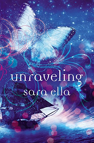 Unraveling (The Unblemished Trilogy Book 2) by [Ella, Sara]