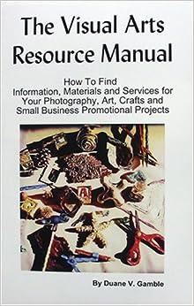 The Visual Arts Resource Manual