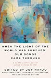 When the Light of the World Was Subdued, Our Songs