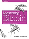 img - for Mastering Bitcoin: Unlocking Digital Cryptocurrencies book / textbook / text book