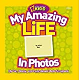 My Amazing Life in Photos: My Fun, Wacky, and Inspirational Photo Scrapbook (Photography)