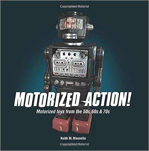 Descarga gratuita Motorized Action!: Classic Toys From The 50s, 60s & 70s Epub