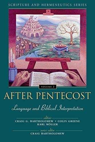 After Pentecost: Language and Biblical Interpretation (Scripture and Hermeneutics Series, V. 2) by HarperCollins Christian Pub.