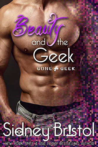 Beauty and the Geek (Gone Geek Book 1) by [Bristol, Sidney]