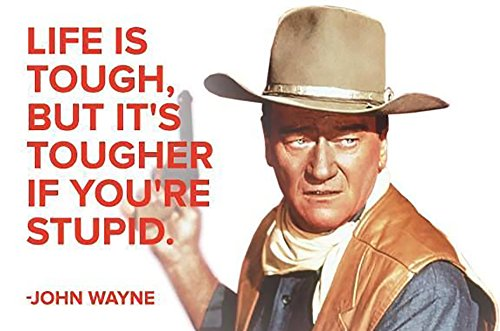 - John Wayne Life Is Tough Heat Iron-On Transfer for Light Fabric T-Shirt and Other Garments #1