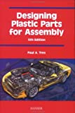 Designing Plastic Parts for Assembly, Tres, Paul A., 1569903506