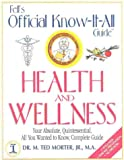 img - for Fell's Official Know-It-All Guide: Health & Wellness book / textbook / text book