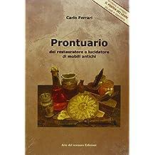 Prontuario del restauratore e lucidatore di mobili antichi (Italian Edition)