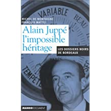 ALAIN JUPPE L'IMPOSSIBLE HERITAGE