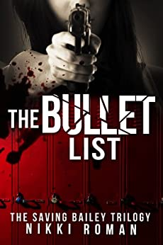 The Bullet List: The Saving Bailey Trilogy #1 by [Roman, Nikki]