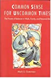 Common Sense for Uncommon Times : The Power of Balance in Work, Family, and Personal Life, Guterman, Mark S., 0891060650