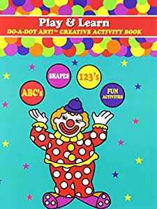 Do A Dot Art! Play and Learn Creative Activity and Coloring Book