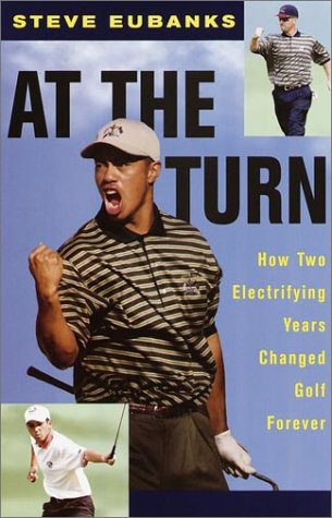 At the Turn : How Two Electrifying Years Changed Golf Forever ebook