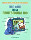 Find Your First Professional Job 9780962126420