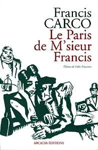 Le Paris de M'sieur Francis par Francis Carco