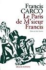 Le Paris de M'sieur Francis par Carco