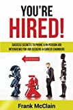 img - for You're Hired!: Success Secrets to Phone & In-Person Job Interviews For Job Seekers & Career Changers book / textbook / text book