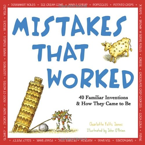 Mistakes That Worked: 40 Familiar Inventions & How They Came to Be from Doubleday Books for Young Readers