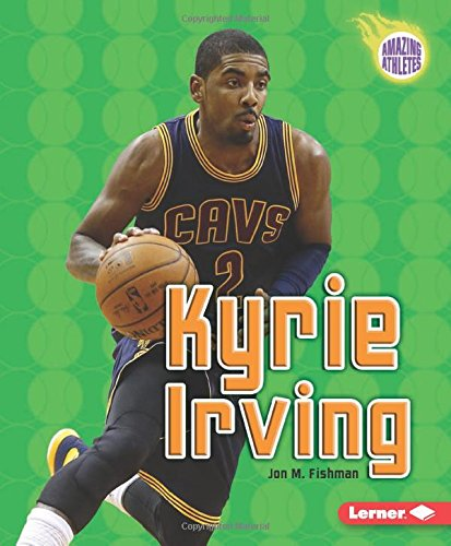 Kyrie Irving  Amazing Athletes