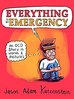 Book Cover: Everything Is an Emergency: An OCD Story in Words & Pictures
