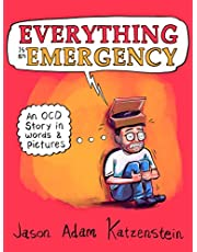 EVERYTHING IS AN EMERGENCY HC