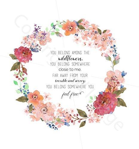 Tom Petty Lyrics, Nursery Print, 8 x 10 Inches, Watercolor, Wildflowers Lyrics, Nursery Quotes, Floral Nursery, Wall Decor, Floral Wreath, (Wildflower Wall)