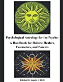 img - for Psychological Astrology for the Psyche: A Workbook for Holistic Healers, Counselors, and Parents - and young people book / textbook / text book
