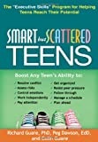 Smart but Scattered Teens, Richard Guare and Peg Dawson, 1609182294
