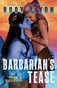 Barbarian's Tease: A SciFi Alien Romance (Ice Planet Barbarians Book 16) (English Edit