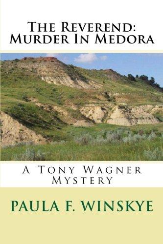 The Reverend: Murder In Medora: A Tony Wagner Mystery (Volume 4)