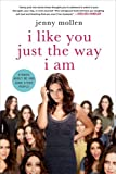 I Like You Just the Way I Am: Stories About Me and Some Other People