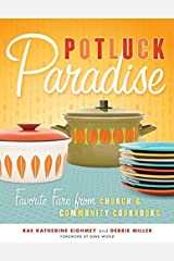 Potluck Paradise: Favorite Fare from Church and Community Cookbooks Paperback