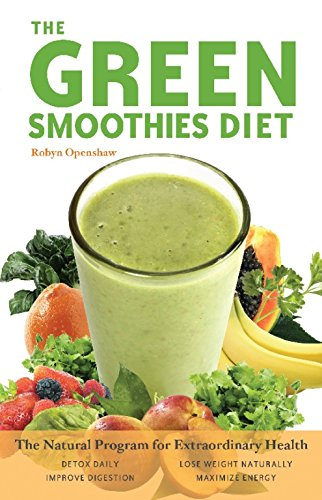 Green Smoothies Diet: The Natural Program for Extraordinary Health