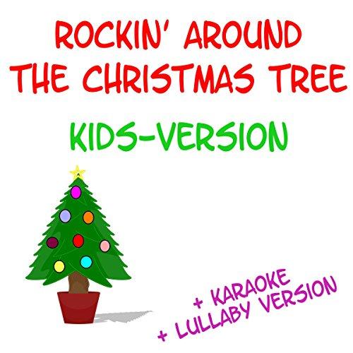 Rockin' Around the Christmas Tree (Kids Version) [Karaoke Version] - Rockin' Around The Christmas Tree (Kids Version) [Karaoke Version