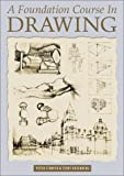 A Foundation Course in Drawing, Peter Stanyer and Terry Rosenberg, 0823018687