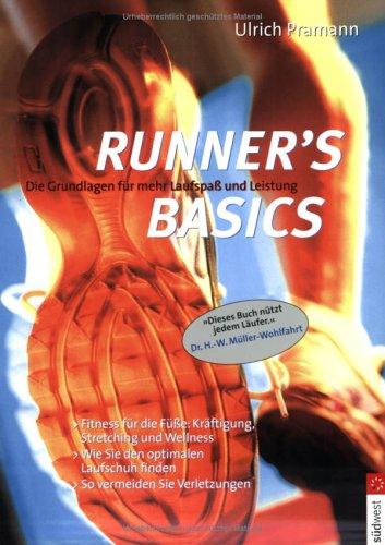 Runner's Basics. Die Grundlagen für mehr Laufspaß und Leistung