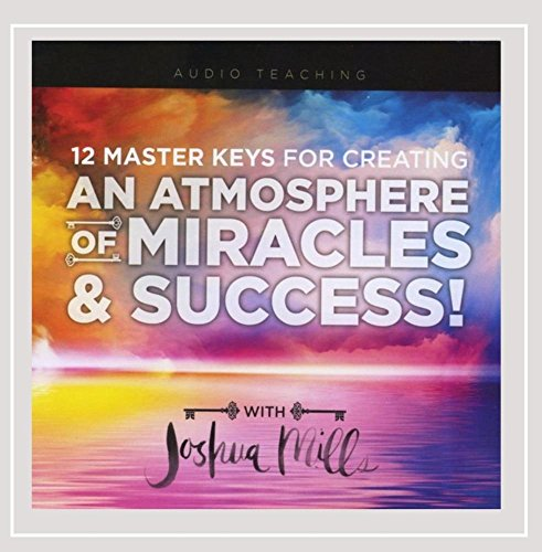 (12 Master Keys for Creating an Atmosphere of Miracles & Success!)
